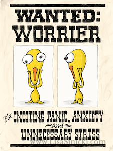 Wanted: The Worrier